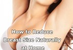 How to Reduce Breast Size Naturally at Home