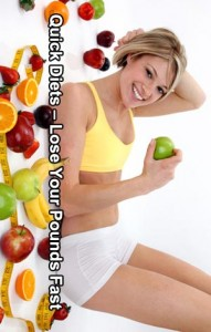 Quick Diets – Lose Your Pounds Fast